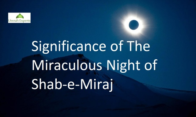 Significance of The Miraculous Night of Shab-e-Miraj